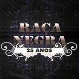 Raça Negra - 25 Anos (Ao Vivo)