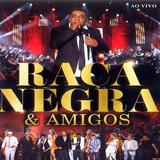 Raça Negra & Amigos - Ao Vivo