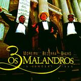 Os 3 Malandros in Concert (Ao Vivo)