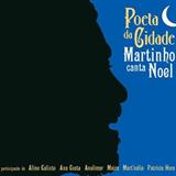 Poeta da Cidade - Martinho canta Noel