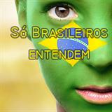 Só Brasileiros Entendem